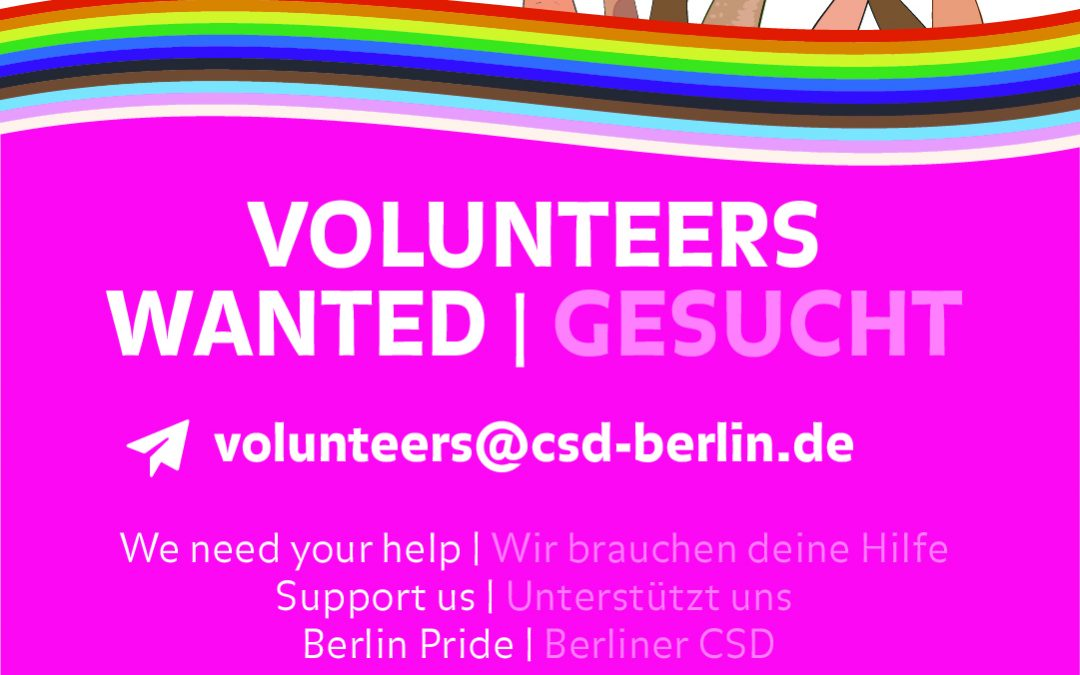 Volunteer Aufruf 43. CSD Berlin