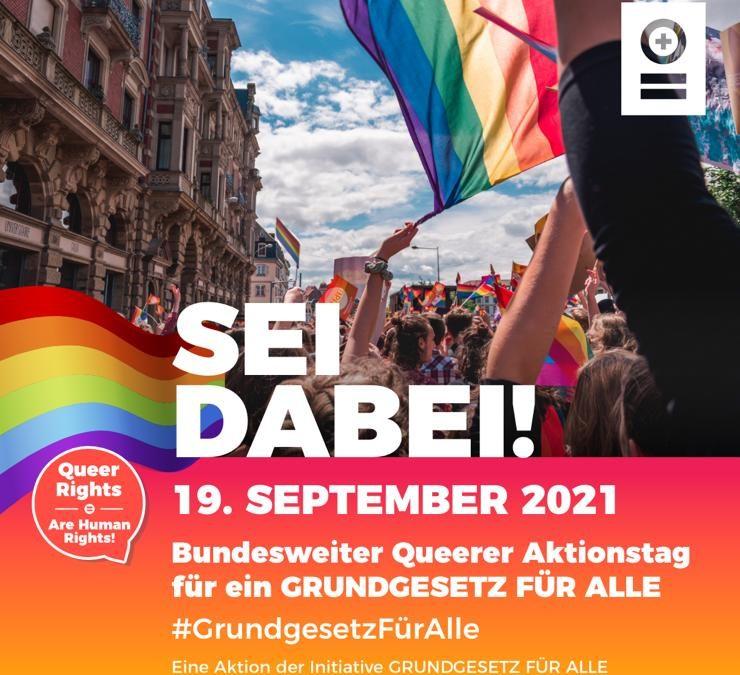 SEI DABEI! Bundesweiter Queerer Aktionstag der Initiative GRUNDGESETZ FÜR ALLE